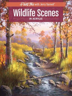 cover image of Wildlife Scenes in Acrylic