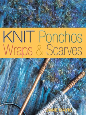cover image of Knit Ponchos, Wraps & Scarves