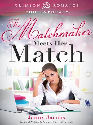 cover image of The Matchmaker Meets Her Match