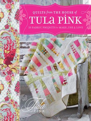 cover image of Quilts from the House of Tula Pink