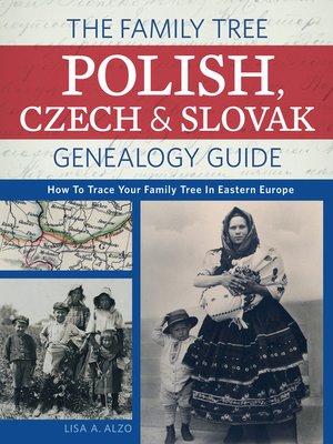 The Family Tree Polish, Czech & Slovak Genealogy Guide