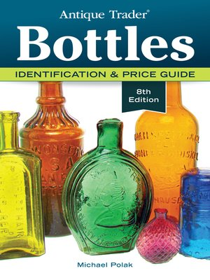 Antique Trader Bottles by Michael Polak · OverDrive (Rakuten