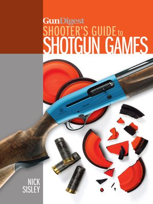 Gun digest shooters guide to shotgun games by nick sisley gun digest shooters guide to shotgun games fandeluxe Choice Image