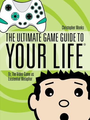 cover image of The Ultimate Game Guide to Your Life