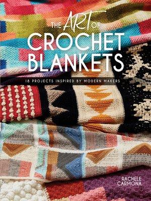 cover image of The Art of Crochet Blankets