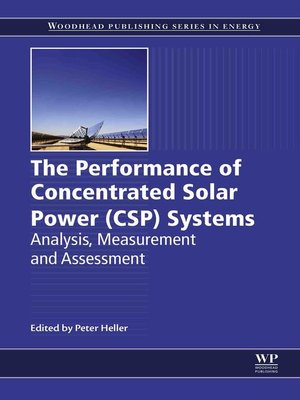 cover image of The Performance of Concentrated Solar Power (CSP) Systems