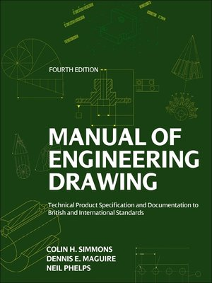 Manual Of Engineering Drawing By Colin H Simmons Overdrive