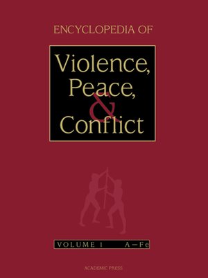 cover image of Encyclopedia of Violence, Peace, and Conflict, Volumes 1-3