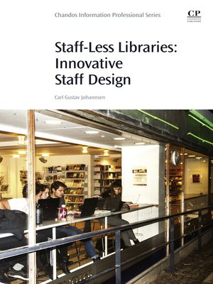 cover image of Staff-Less Libraries