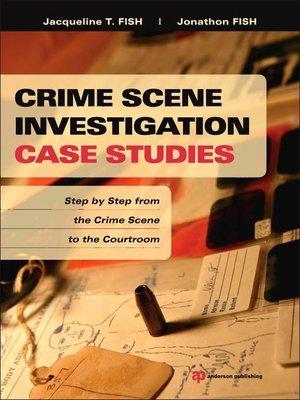 cover image of Crime Scene Investigation Case Studies