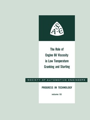 cover image of The Role of Engine Oil Viscosity in Low Temperature Cranking and Starting