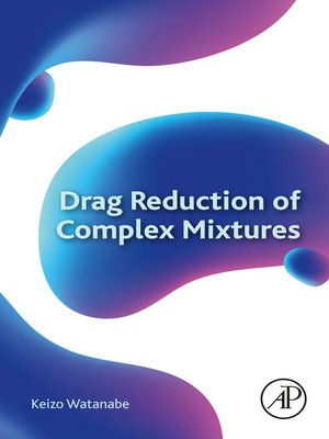 cover image of Drag Reduction of Complex Mixtures