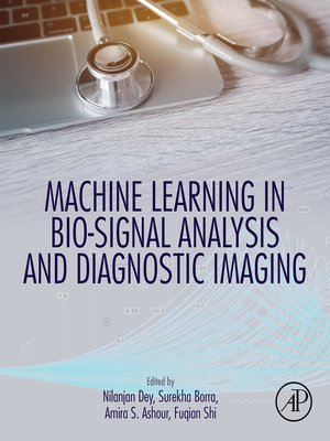 cover image of Machine Learning in Bio-Signal Analysis and Diagnostic Imaging
