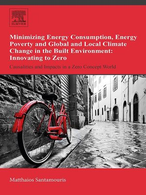 cover image of Minimizing Energy Consumption, Energy Poverty and Global and Local Climate Change in the Built Environment