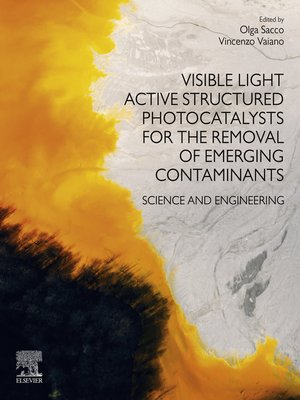 cover image of Visible Light Active Structured Photocatalysts for the Removal of Emerging Contaminants