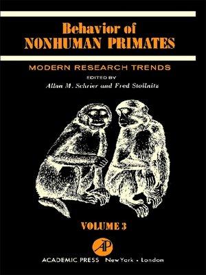 cover image of Behavior of Nonhuman Primates, Volume 3
