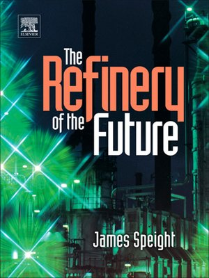 cover image of The Refinery of the Future