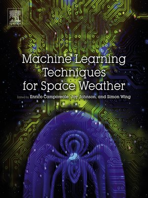 cover image of Machine Learning Techniques for Space Weather