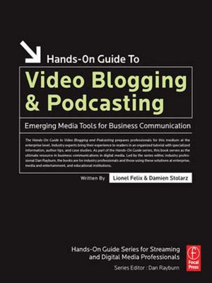 cover image of Hands-On Guide to Video Blogging and Podcasting