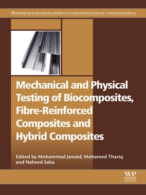 cover image of Mechanical and Physical Testing of Biocomposites, Fibre-Reinforced Composites and Hybrid Composites