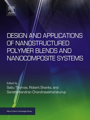 cover image of Design and Applications of Nanostructured Polymer Blends and Nanocomposite Systems