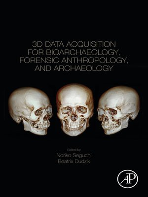 cover image of 3D Data Acquisition for Bioarchaeology, Forensic Anthropology, and Archaeology