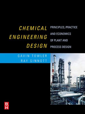 chemical engineering design by gavin towler overdrive rakuten rh overdrive com sinnott and towler chemical engineering design solution manual Chemical Engineering Principles