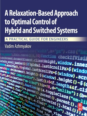 cover image of A Relaxation-Based Approach to Optimal Control of Hybrid and Switched Systems