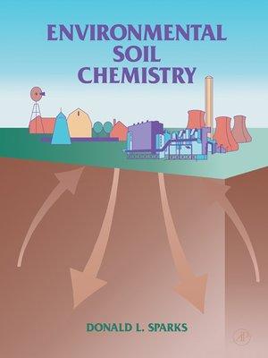 cover image of Environmental Soil Chemistry