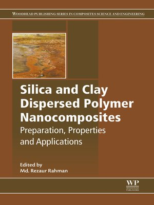 cover image of Silica and Clay Dispersed Polymer Nanocomposites