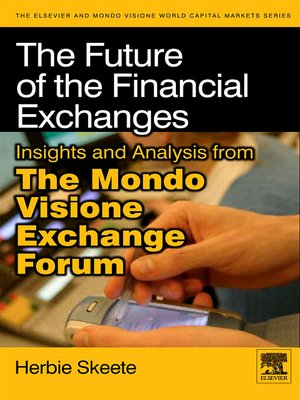 cover image of The Future of the Financial Exchanges