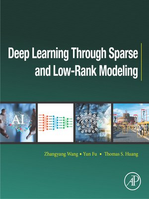 cover image of Deep Learning through Sparse and Low-Rank Modeling