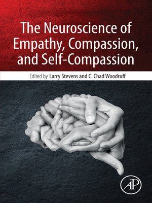 cover image of The Neuroscience of Empathy, Compassion, and Self-Compassion