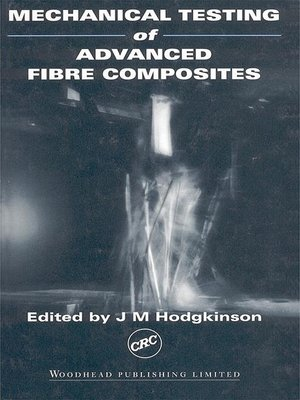 cover image of Mechanical Testing of Advanced Fibre Composites