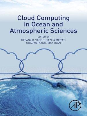 cover image of Cloud Computing in Ocean and Atmospheric Sciences