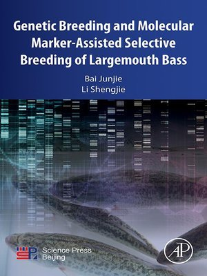 cover image of Genetic Breeding and Molecular Marker-Assisted Selective Breeding of Largemouth Bass