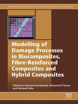 cover image of Modelling of Damage Processes in Biocomposites, Fibre-Reinforced Composites and Hybrid Composites
