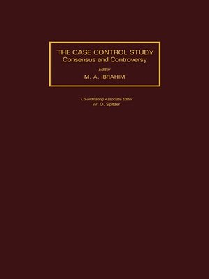 cover image of The Case-Control Study Consensus and Controversy