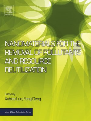 cover image of Nanomaterials for the Removal of Pollutants and Resource Reutilization