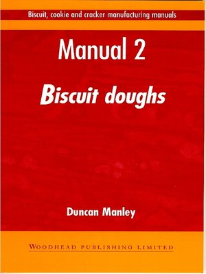 biscuit cookie and cracker manufacturing manuals by duncan manley rh overdrive com Cream Cracker Biscuits biscuit cookie and cracker manufacturing manual 1 ingredients
