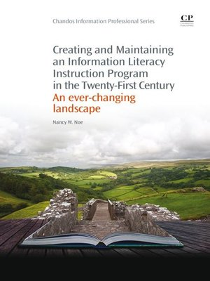 cover image of Creating and Maintaining an Information Literacy Instruction Program in the Twenty-First Century