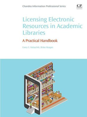 cover image of Licensing Electronic Resources in Academic Libraries