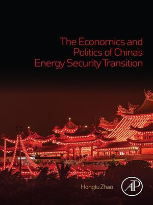 cover image of The Economics and Politics of China's Energy Security Transition