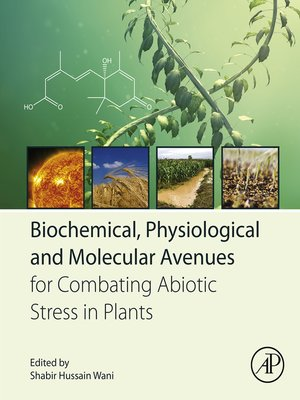 cover image of Biochemical, Physiological and Molecular Avenues for Combating Abiotic Stress in Plants