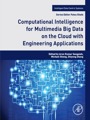 cover image of Computational Intelligence for Multimedia Big Data on the Cloud with Engineering Applications