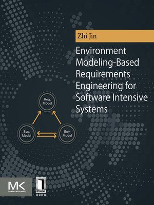 cover image of Environment Modeling-Based Requirements Engineering for Software Intensive Systems