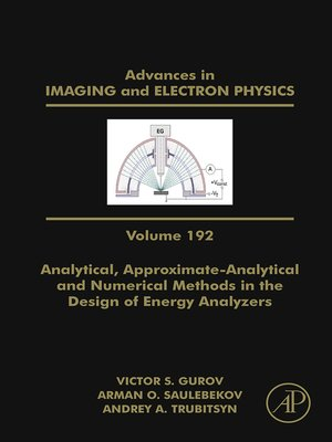 cover image of Analytical, Approximate-Analytical and Numerical Methods in the Design of Energy Analyzers