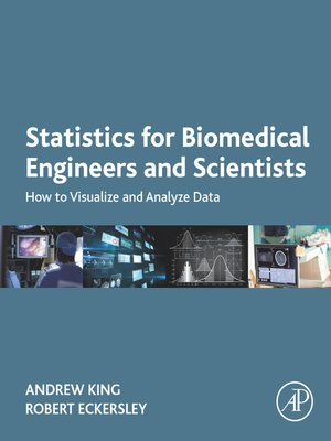 cover image of Statistics for Biomedical Engineers and Scientists