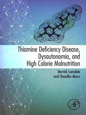 cover image of Thiamine Deficiency Disease, Dysautonomia, and High Calorie Malnutrition
