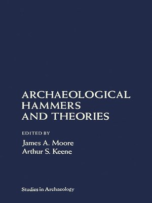 cover image of Archaeological Hammers and Theories